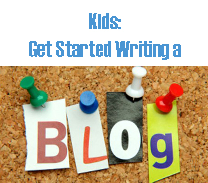 Kids-Get-Started-Writing-a-Blog